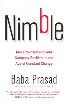 Nimble : make yourself and your company resilient in the age of constant change / Baba Prasad.