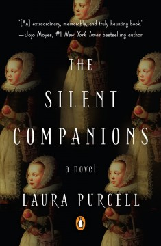 The silent companions : a novel / Laura Purcell.