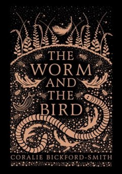 The worm and the bird /  Coralie Bickford-Smith. - Coralie Bickford-Smith.