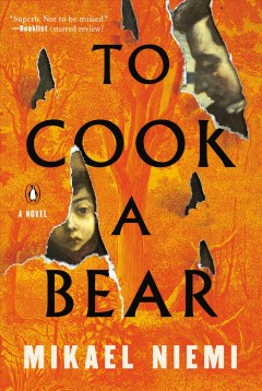 To cook a bear /  Mikael Niemi ; translated from the Swedish by Deborah Bragan-Turner.