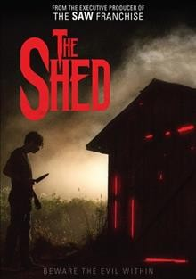 The shed /  A Bigger Boat presents ; produced by Peter Block , Cory Neal ; written and directed by Frank Sabatella. - A Bigger Boat presents ; produced by Peter Block , Cory Neal ; written and directed by Frank Sabatella.