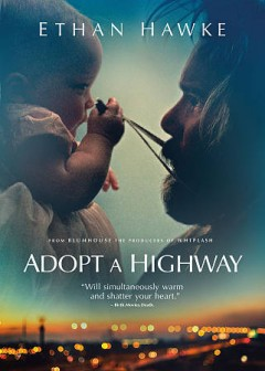 Adopt a highway /  directed by Logan Marshall-Green. - directed by Logan Marshall-Green.