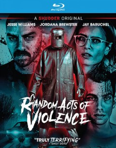 Random acts of violence /  Elevation Pictures ; Wicked Rig ; Manis Film ; directed by Jay Baruchel. - Elevation Pictures ; Wicked Rig ; Manis Film ; directed by Jay Baruchel.