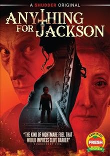 Anything for Jackson /  a Vortex Media production in association with Super Channel ; director, Justin G. Dyck ; written by Keith Cooper.