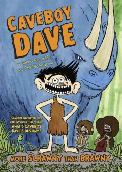 Caveboy Dave :  by Aaron Reynolds ; illustrated by Phil McAndrew. - by Aaron Reynolds ; illustrated by Phil McAndrew.