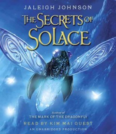 The secrets of Solace /  Jaleigh Johnson.