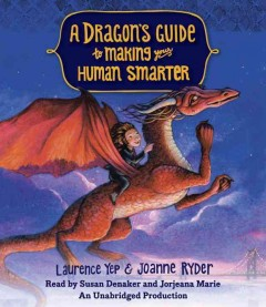 A dragon's guide to making your human smarter /  Laurence Yep & Joanne Ryder.