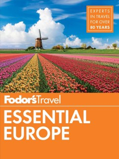 Fodor's essential Europe : the best of 25 exceptional countries.