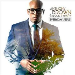 Everyday Jesus /  Anthony Brown & Group TherAPy.