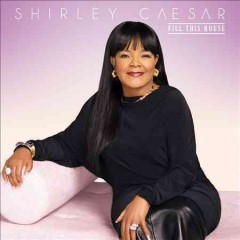 Fill this house /  Shirley Caesar.