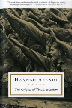 The origins of totalitarianism /  by Hannah Arendt.