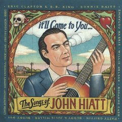 It'll come to you : the songs of John Hiatt / [all songs by John Hiatt].