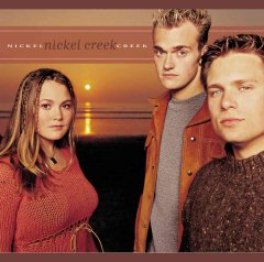 Nickel Creek /  Nickel Creek.