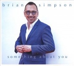 Something about you /  Brian Simpson. - Brian Simpson.