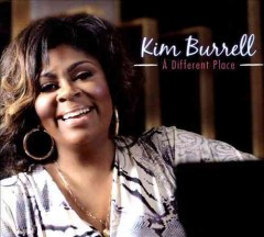 A different place /  Kim Burrell.