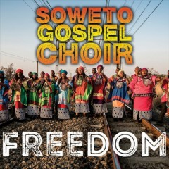 Freedom /  Soweto Gospel Choir. - Soweto Gospel Choir.