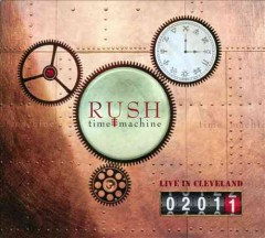 Time machine 2011 : live in Cleveland / Rush. - Rush.