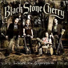 Folklore and superstition /  Black Stone Cherry