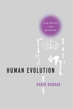 Human evolution : our brains and behavior / Robin Dunbar.