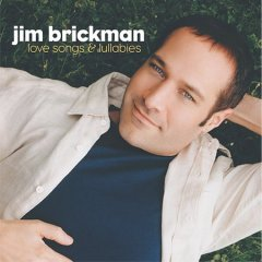 Love songs & lullabies /  Jim Brickman.