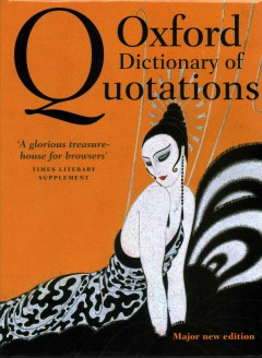 Oxford dictionary of quotations /  edited by Elizabeth Knowles. - edited by Elizabeth Knowles.