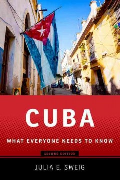 Cuba : what everyone needs to know / Julia E. Sweig.