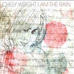 I am the rain /  Chely Wright. - Chely Wright.