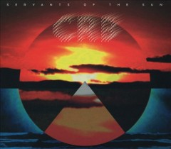 Servants of the sun /  Chris Robinson Brotherhood. - Chris Robinson Brotherhood.