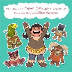 Move your body with Mia and the monsters /  written by Neil Christopher ; illustrated by Sigmundur Thorgeirsson. - written by Neil Christopher ; illustrated by Sigmundur Thorgeirsson.
