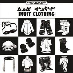 Inuit clothing /  illustrated by Emma Pedersen. - illustrated by Emma Pedersen.