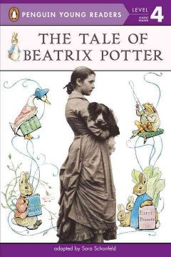 The tale of Beatrix Potter /  adapted by Sara Schonfeld.