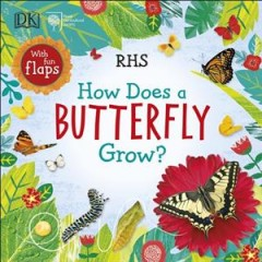 How does a butterfly grow? /  written by Dawn Sirett ; illustrated by Louise Anglicas.