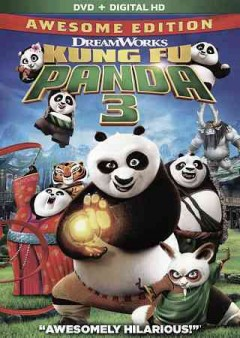 Kung fu panda 3 /  [presented by] Dreamworks Animation in association with China Film Co., Oriental Dreamworks ; written by Jonathan Aibel and Glenn Berger ; directed by Jennifer Yuh Nelson, Alessandro Carloni.
