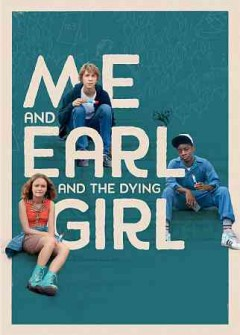 Me and Earl and the dying girl /  Fox Searchlight Pictures and Indian Paintbrush present ; a Rhode Island Ave production ; produced by Steven Rales, Dan Fogelman, Jeremy Dawson ;  screenplay by Jesse Andrews ; directed by Alfonso Gomez-Rejon.