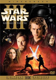 Star wars, Episode III : Revenge of the Sith / Lucasfilm Ltd. ; produced by Rick McCallum ; written and directed by George Lucas.