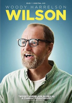 Wilson /  Fox Searchlight Pictures presents ; a Next Wednesday production ; directed by Craig Johnson ; screenplay by Daniel Clowes ; produced by Mary Jane Skalski, Jared Ian Goldman. - Fox Searchlight Pictures presents ; a Next Wednesday production ; directed by Craig Johnson ; screenplay by Daniel Clowes ; produced by Mary Jane Skalski, Jared Ian Goldman.