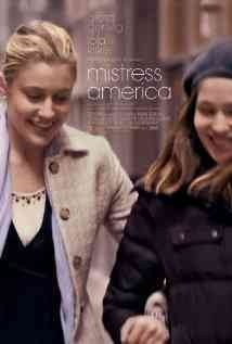 Mistress America /  Fox Searchlight Pictures presents ; produced by Noah Baumbach [and four others] ; written by Noah Baumbach, Greta Gertwig ; directed by Greta Gertwig.