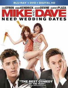 Mike and Dave need wedding dates /  a Chernin Entertainment production ; produced by Peter Cherni, Jenno Topping, Jonathan Levine ; written by Andrew Jay Cohen & Brendan O'Brien ; directed by Jake Szymanski.