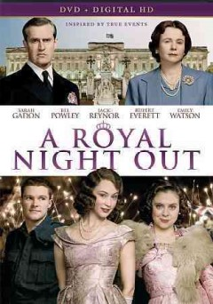 A royal night out /  Ketchup Entertainment & Atlas Distribution Company and Hanway Films presents ; screenplay by Trevor De Silva and Kevin Hood ; produced by Robert Bernstein and Douglas Rae ; directed by Julian Jarrold.