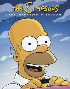 The Simpsons : the nineteenth season [4-disc set] / created by Matt Groening ; Gracia Films ; 20th Century Fox Television. - created by Matt Groening ; Gracia Films ; 20th Century Fox Television.