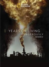 Years of living dangerously.  National Geographic, 20th Century Fox, Years of Living Dangerously, LLC. - National Geographic, 20th Century Fox, Years of Living Dangerously, LLC.