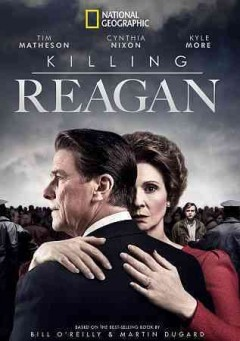 Killing Reagan /  National Geographic Channels presents ; a Scott Free production ; directed by Rod Lurie ; written by Eric Simonson ; produced by Diane Sabatini.