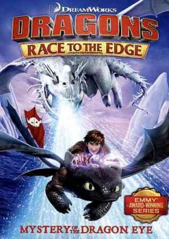 Dragons : Race to the edge : mystery of the dragon eye.