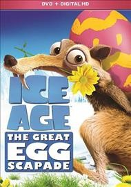 Ice Age : The great egg-scapade / [directed by Ricardo Curtis].
