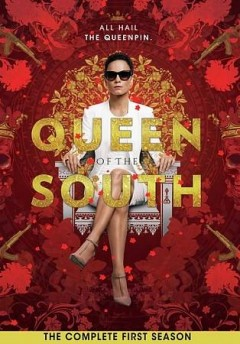 Queen of the South.  [writers, Scott Rosenbaum [and three others] ; producers, Robert J. Wilson, Lorenzo O'Brien]. - [writers, Scott Rosenbaum [and three others] ; producers, Robert J. Wilson, Lorenzo O'Brien].