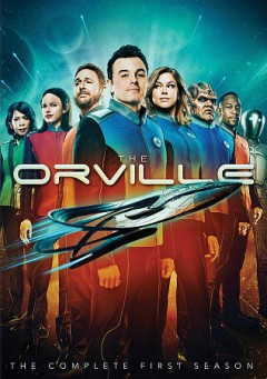 The Orville : the complete first season [4-disc set] / created by Seth MacFarlane.