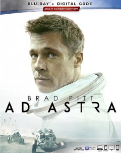 Ad astra /  directed by James Gray ; written by James Gray, Ethan Gross.