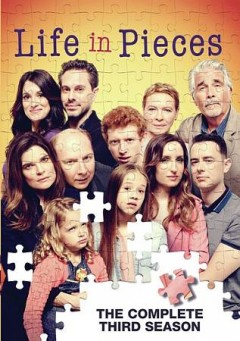 Life in Pieces: The Complete Third Season.