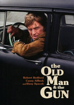 The old man & the gun /  director, David Lowery. - director, David Lowery.