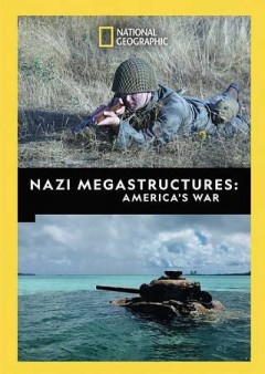 Nazi megastructures : America's war [2-disc set].